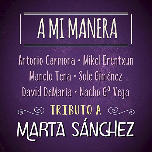 A Mi Manera. Tributo a Marta Sánchez