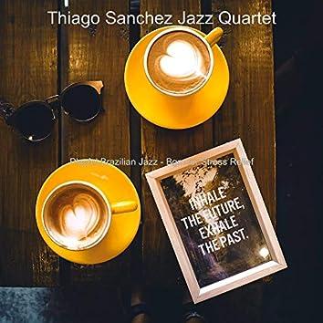 Playful Brazilian Jazz - Bgm for Stress Relief