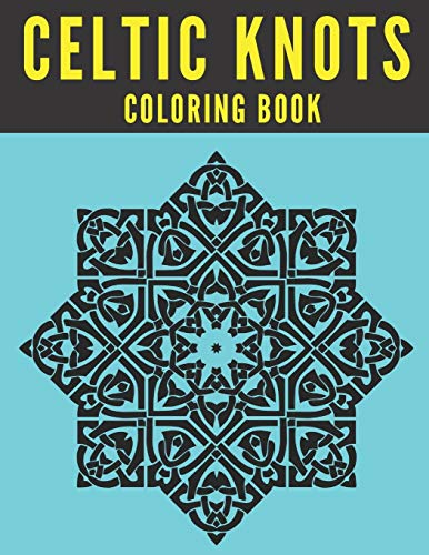 CELTIC KNOTS COLORING BOOK: Colouring Pictoral Archive Sacred Symbols Dover Clip Stained Glass Crafters