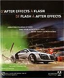 D'After Effects à Flash, de Flash à After Effects : Animation dynamique et vidéo dans Adobe After Effects CS4 et Adobe Flash CS4 Professional (1DVD)