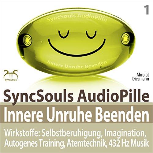 Innere Unruhe beenden. SyncSouls AudioPille Titelbild