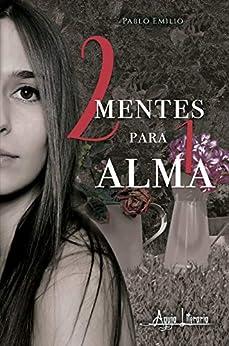 Dos mentes para un alma (Spanish Edition) by [Pablo Emilio]