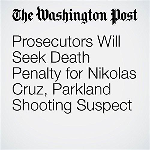 Prosecutors Will Seek Death Penalty for Nikolas Cruz, Parkland Shooting Suspect copertina
