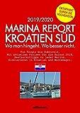 Marina Report Kroatien Süd.: Wo man hingeht. Wo besser nicht. Von Trogir bis Dubrovnik (Marina Report / Wo man hingeht. Wo besser nicht.)