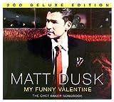 Matt Dusk: My Funny Valentine The Chet Baker Songbook Holiday Edition (digipack) [2CD]