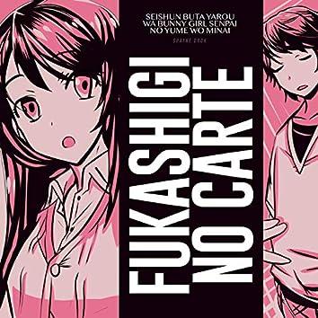 Fukashigi no Carte (Seishun Buta Yarou wa Bunny Girl Senpai no Yume wo Minai)