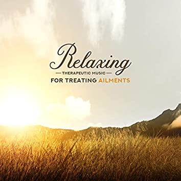 Relaxing Therapeutic Music for Treating Ailments: Insomnia, Pain and Chronic Stress
