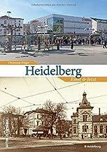Zeitsprünge Heidelberg. Einst und jetzt: Bildband mit 55 Bi