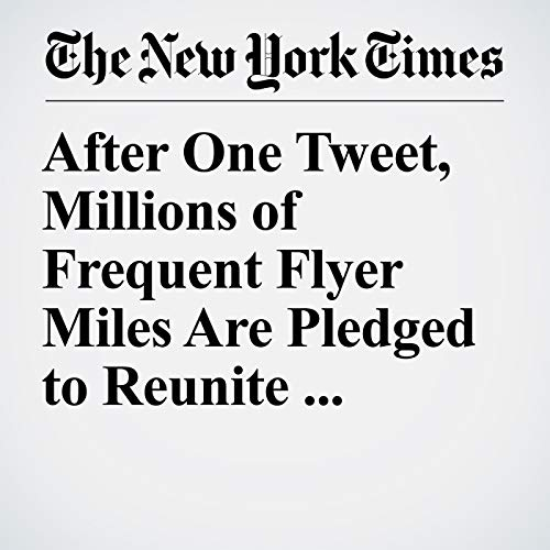 After One Tweet, Millions of Frequent Flyer Miles Are Pledged to Reunite Families copertina