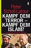 Kampf dem Terror - Kampf dem Islam?: Chronik eines unbegrenzten Krieges (0) - Peter Scholl-Latour
