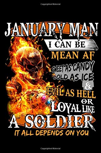 January Man I Can Be Mean Af Sweet As Candy Cold As Ice Notebook: Skeleton Wearing Infinity Gauntlet (110 Pages, Lined paper, 6 x 9 size, Soft Glossy Cover)