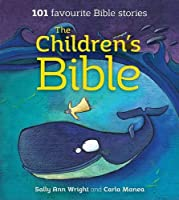 The Children's Bible: 101 Favourite Bible Stories by Sally Ann Wright(2015-08-16)