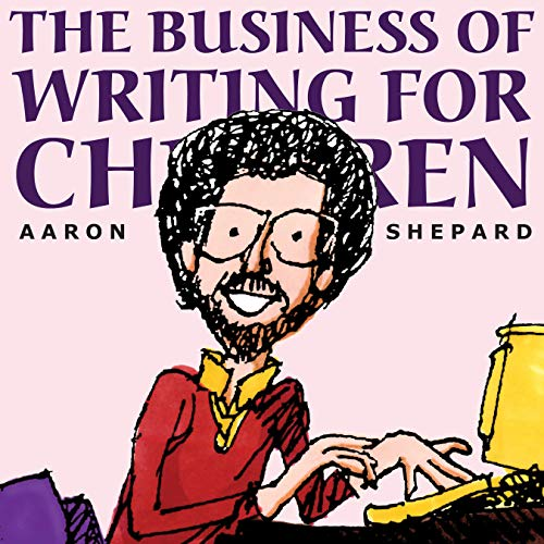 Compare Textbook Prices for The Business of Writing for Children: An Author's Inside Tips on Writing Children's Books and Publishing Them, or How to Write, Publish, and Promote a Book for Kids 12.2.1999 Edition ISBN 9781620355015 by Shepard, Aaron