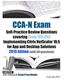 CCA-N Exam Self-Practice Review Questions covering Exam 1Y0-253 Implementing Citrix NetScaler 10.5 for App and...