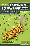 Medicine letali e crimine organizzato. Come le grandi aziende farmaceutiche hanno corrotto...