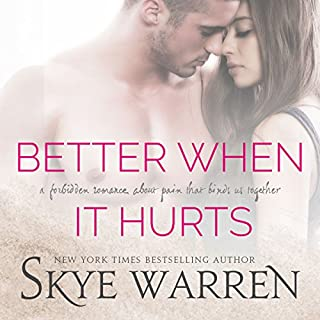 Better When It Hurts                   By:                                                                                                                                 Skye Warren                               Narrated by:                                                                                                                                 Veronica Fox                      Length: 5 hrs     80 ratings     Overall 4.2