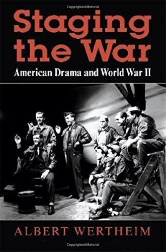 Staging the War: American Drama and World War II