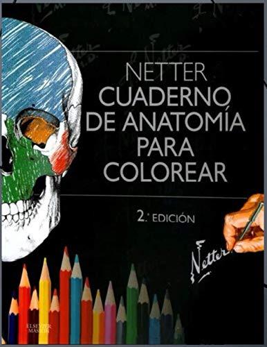 Netter Cuaderno de Anatomia para Colorear: cuaderno de anatomia para colorear