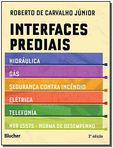 Interfaces Prediais: Hidráulica, Gás, Segurança Contra Incêndio, Elétrica, Telefonia e NBR 15575: Norma de Desempenho