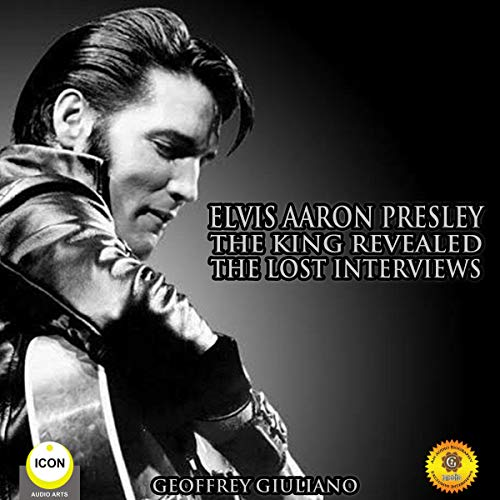 Elvis Aaron Presley: The King Revealed - The Lost Interviews cover art