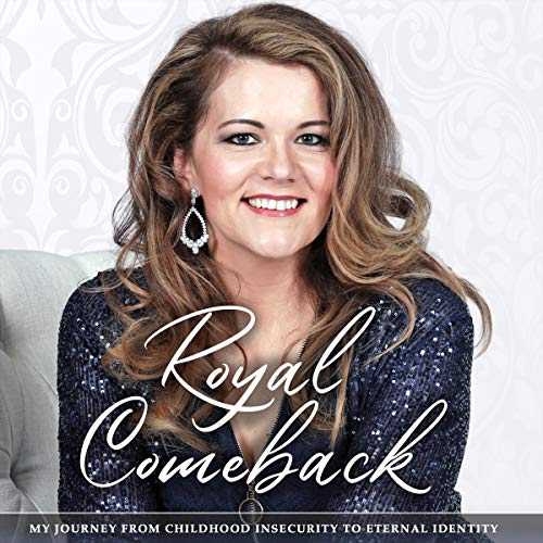 Royal Comeback: My Journey from Childhood Insecurity to Eternal Identity Audiobook By Chantell Davis cover art