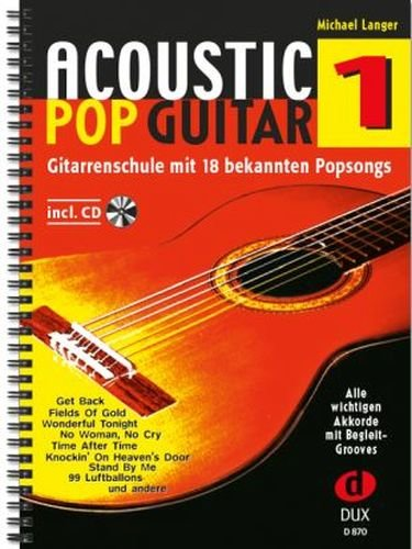 Acoustic Pop Guitar Band 1 inkl. CD - die Gitarrenschule mit 18 bekannten Popsongs - Picking & Strumming leicht gemacht - Ausgabe in Ringbindung (Noten)