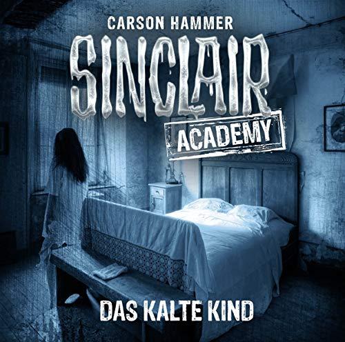 Sinclair Academy - Folge 10: Das Kalte Kind. (Die neuen Geisterjäger, Band 10)