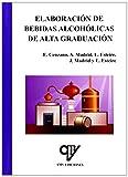 Elaboración De Bebidas Alcohólicas De Alta Graduación
