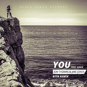 You (BTTR Remix)