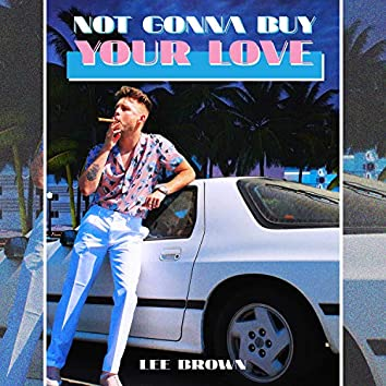 Not Gonna Buy Your Love