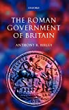 The Roman Government of Britain