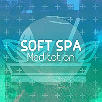 Soft Spa Meditation