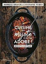 La cuisine qui mijote et qu'on adore - 80 recettes conviviales de Christophe Felder
