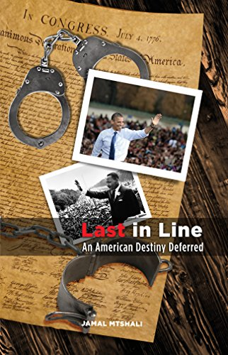 Last In Line: An American Destiny Deferred (English Edition)