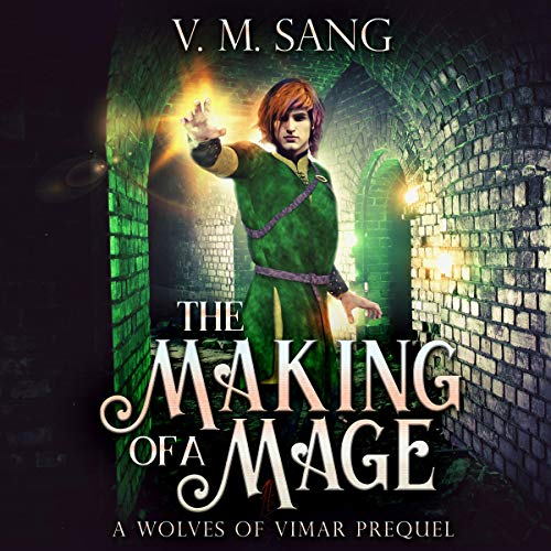 The Making of a Mage: A Wolves of Vimar Prequel cover art