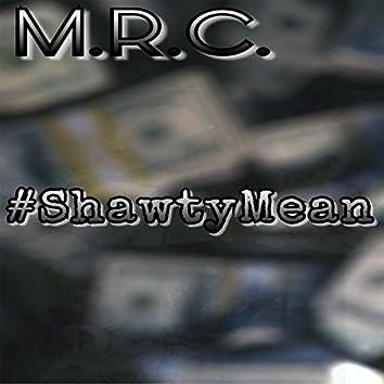 #Shawty Mean