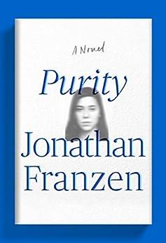 Purity: A Novel by [Jonathan Franzen]