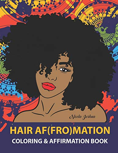 HAIR AF(FRO)Mation: Coloring and Affirmation Book: Hair Empowerment Quotes and Hairstyles For Women of Color : 30 Designs, Measures '8.5 x 11'
