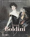Giovanni Boldini. Catalogo della mostra (Roma, 4 marzo–16 luglio 2017). Ediz. a colori