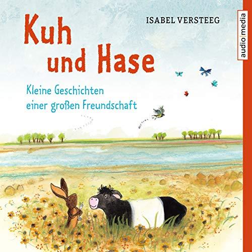 Kuh und Hase - Kleine Geschichten einer großen Freundschaft                   Autor:                                                                                                                                 Isabel Versteeg                               Sprecher:                                                                                                                                 Stephanie Kellner                      Spieldauer: 1 Std. und 17 Min.     2 Bewertungen     Gesamt 5,0