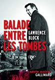 Balade entre les tombes - Gallimard - 09/10/2014