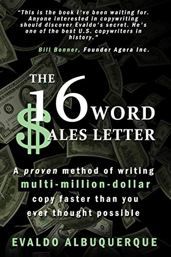 The 16-Word Sales Letter™: A proven method of writing multi-million-dollar copy faster than you ever thought possible (English Edition)