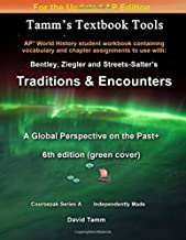 Bentley's Traditions & Encounters+ 6th Edition (Updated) Student Workbook: Relevant chapter assignments tailor-made for the Bentley text reflecting ... History course update (Tamm's Textbook Tools)