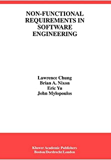 Non-Functional Requirements in Software Engineering (International Series in Software Engineering)