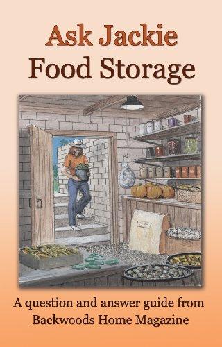 Ask Jackie: Food storage by [Jackie Clay-Atkinson, Backwoods Home Magazine]