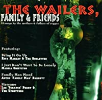 Wailers, Family & Friends