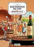 Les fondus du vin: Bordeaux (BAMBOO HUMOUR)