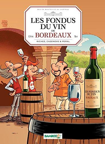 Les fondus du vin: Bordeaux (BAMBOO HUMOUR) (French Edition)
