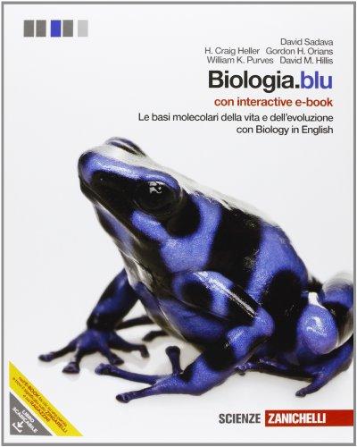 Biologia.blu. Le basi molecolari della vita e dell'evoluzione. Con interactive e-book. Per le Scuole superiori. Con espansione online