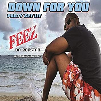 Down for You (Party Get Lit) [feat. Lluvia Bermudez]